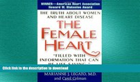 FAVORITE BOOK  The Female Heart: The Truth About Women and Heart Disease  BOOK ONLINE