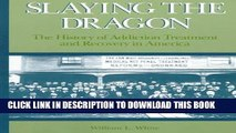 [PDF] Slaying the Dragon: The History of Addiction Treatment and Recovery in America Full Colection