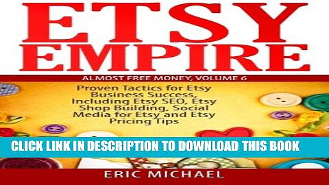 [PDF] Etsy Empire: Proven Tactics for Your Etsy Business Success, Including Etsy SEO, Etsy Shop