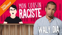 WALY DIA - Mon cousin raciste