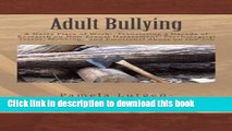 Read Adult Bullying--A Nasty Piece of Work:: Translating Decade of Research on Non-Sexual