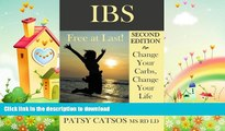 FAVORITE BOOK  IBS: Free at Last! Change Your Carbs, Change Your Life with the FODMAP Elimination