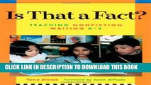 [PDF] Is That a Fact?: Teaching Nonfiction Writing K-3 / Tony Stead ; Foreword by Tomie Depaola.