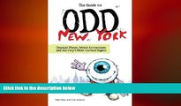 READ book  The Guide to Odd New York: Unusual Places, Weird Attractions and the City s Most