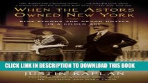 [PDF] When the Astors Owned New York: Blue Bloods and Grand Hotels in a Gilded Age Full Colection