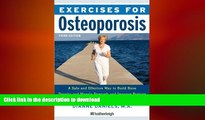 FAVORITE BOOK  Exercises for Osteoporosis, Third Edition: A Safe and Effective Way to Build Bone