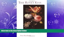 FREE PDF  The Rose s Kiss: A Natural History Of Flowers  BOOK ONLINE