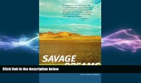 Free [PDF] Downlaod  Savage Dreams: A Journey into the Landscape Wars of the American West  BOOK