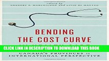 [PDF] Bending the Cost Curve in Health Care: Canada s Provinces in International Perspective