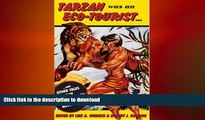 FAVORIT BOOK Tarzan Was an Eco-tourist: ...and Other Tales in the Anthropology of Adventure READ