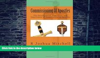 Big Deals  Commissioning Of Apostles: The Development, Procedure, and Importance of Commissioning