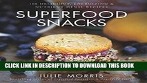 [PDF] Superfood Snacks: 100 Delicious, Energizing   Nutrient-Dense Recipes Popular Colection