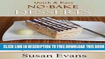 [PDF] Quick   Easy No-Bake Desserts Cookbook: Over 75 delicious recipes for cookies, cakes, pies,