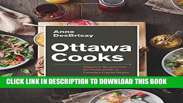 [PDF] Ottawa Cooks: Signature Recipes from the Finest Chefs of Canada s Capital Region Popular