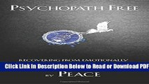 [Download] Psychopath Free: Recovering from Emotionally Abusive Relationships With Narcissists,