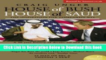 [PDF] House of Bush House of Saud : The Secret Relationship Between the World s Two Most Powerful