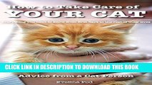 [PDF] Cat: Cats: Kittens: How to Take Care of Your Cat: Advice from a Cat Person: Everything You