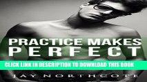 [PDF] Practice Makes Perfect (Housemates) (Volume 3) Full Online