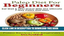 [PDF] PALEO DIET: Paleo Diet For Beginners (Eat Well and Feel Great With The Ultimate 7-Day Paleo
