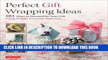 [PDF] Perfect Gift Wrapping Ideas: 101 Ways to Personalize Your Gift Using Simple, Everyday