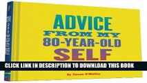 [PDF] Advice from My 80-Year-Old Self: Real Words of Wisdom from People Ages 7 to 88 Popular Online