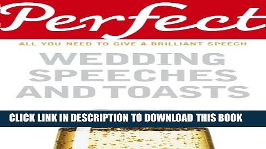[Download] Perfect Wedding Speeches and Toasts: All You Need to Give a Brilliant Speech (Perfect