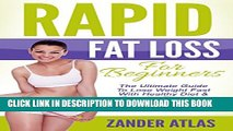 [PDF] Rapid Fat Loss For Beginners: The Ultimate Guide To Lose Weight Fast With Healthy Diet