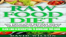 [PDF] Raw Food Diet: 50+ Raw Food Recipes Inside This Raw Food Cookbook. Raw Food Diet For