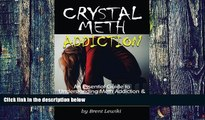 Big Deals  Crystal Meth Addiction: An Essential Guide to Understanding Meth Addiction and Helping