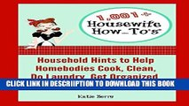 [New] 1,001+ Housewife How-To s: Household Hints to Help Homebodies Cook, Clean, Do Laundry, Get