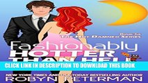 [PDF] Fashionably Hotter Than Hell: Book Six, The Hot Damned Series Full Online