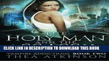 [PDF] The Holy Man and the Assassin: Vampire Addictions Book Two (Vampire Addictions Trilogy)