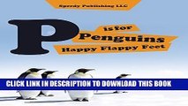 [PDF] P is For Penguins Happy Flappy Feet: Penguins Childrens Books Popular Online