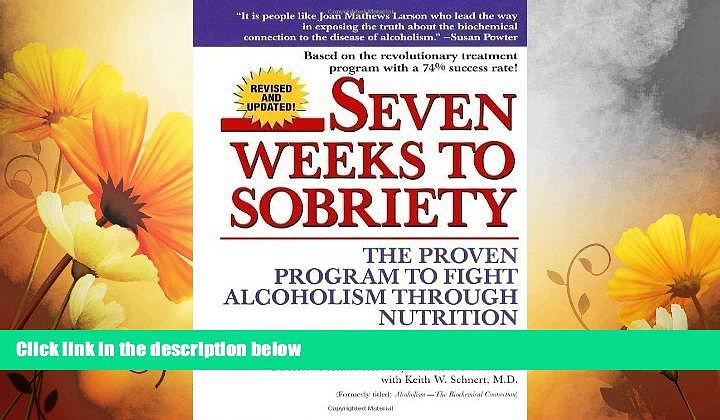 Full [PDF] Downlaod  Seven Weeks to Sobriety: The Proven Program to Fight Alcoholism through