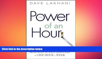 FREE PDF  Power of An Hour: Business and Life Mastery in One Hour A Week READ ONLINE