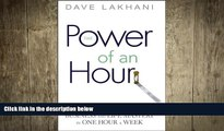 FREE DOWNLOAD  Power of An Hour: Business and Life Mastery in One Hour A Week READ ONLINE