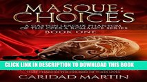 [PDF] Masque: Choices: (A Gaston Leroux Phantom of the Opera series) Book One Full Online