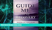 Big Deals  Guide Me in My Recovery: Prayers for Times of Joy and Times of Trial  Best Seller Books
