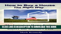 [New] How to Buy a House the Right Way - The Complete Home Buying Guide For First-Time Home Buyers