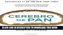 [PDF] Cerebro de pan: (Grain Brain) (Spanish Edition) Full Online