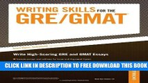 [PDF] Writing Skills for the GRE   GMAT: Write High-Scoring GRE and GMAT Essays Full Online