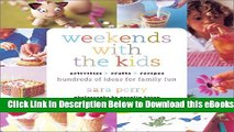 [Download] Weekends with the Kids: Activities, Crafts, Recipes, Hundreds of Ideas for Family Fun