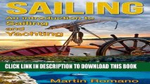 [PDF] Sailing: An Introduction to Sailing and Yachting (sailing, boat, boating, yacht, World Trip,