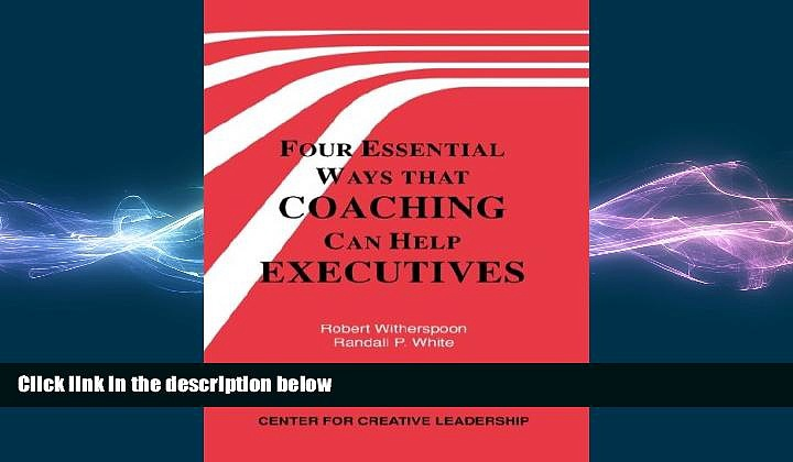 READ book  Four Essential Ways That Coaching Can Help Executives  BOOK ONLINE