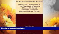 Must Have  History and Development of Traditional Chinese Medicine (Advanced Traditional Chinese