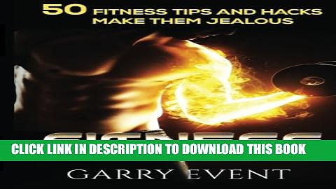 [PDF] Fitness: 50 Fitness Tips and Hacks: fitness home exercise, workout plan, Strength Training,