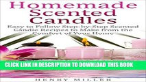 [PDF] Homemade Scented Candles: Easy to Follow Step-by-Step Scented Candle and Diffuser Recipes to