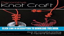 [PDF] Decorative Knot Craft: Over 20 Innovative Knotting And Macrame Accessories Full Online