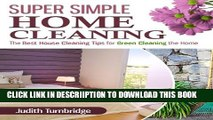 [New] Super Simple Home Cleaning: The Best House Cleaning Tips for Green Cleaning the Home