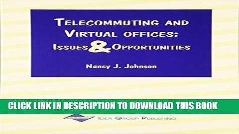 [PDF] Telecommuting and Virtual Offices: Issues and Opportunities Full Collection
